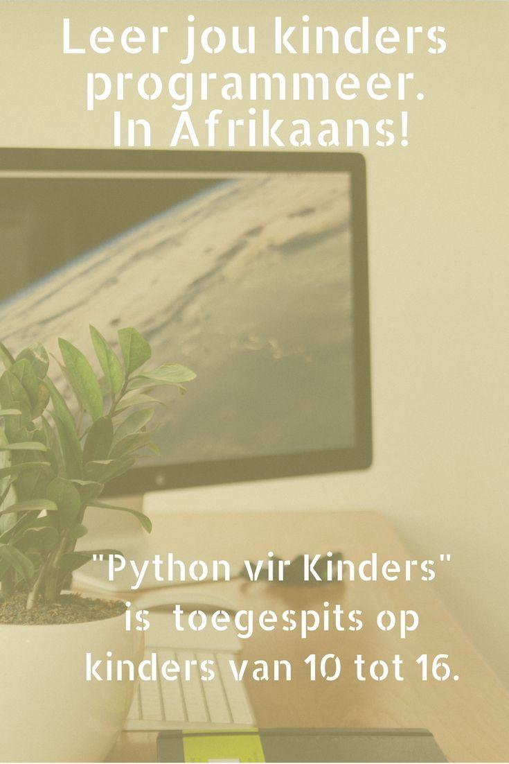 Afrikaanse programmering | leer in Afrikaans programmeer | leer Python vir kinders