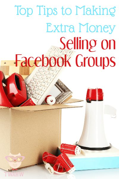 Selling on Facebook Groups is a great way to make extra money fast