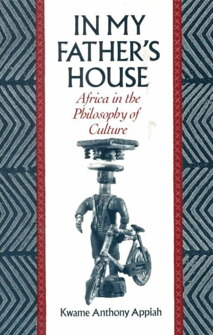 Precision Series In My Father's House: Africa in the Philosophy of Culture