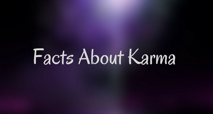 5 Facts About #Karma You Must Be Aware Of