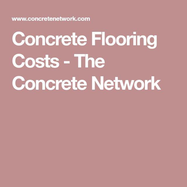 Concrete Flooring Costs - The Concrete Network