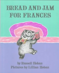 http://fvrl.bibliocommons.com/item/show/1428685021_bread_and_jam_for_frances