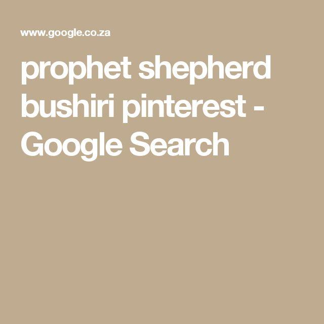 prophet shepherd bushiri pinterest - Google Search