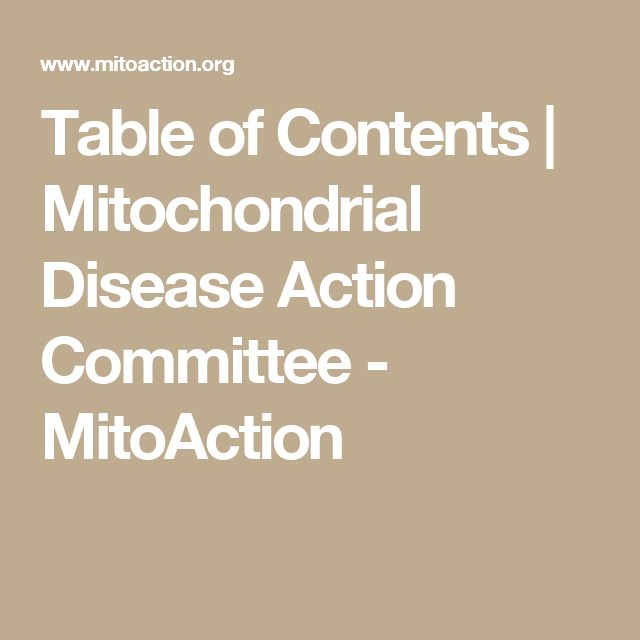 Table of Contents   Mitochondrial Disease Action Committee - MitoAction