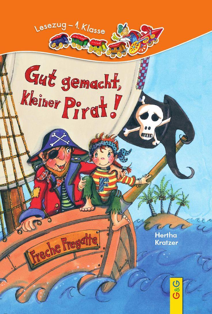 LESEZUG 1.Klasse: Gut gemacht, kleiner Pirat!  Florian Fürchtenichts ist ein…