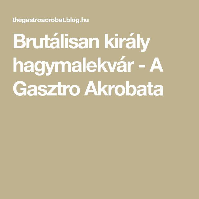 Brutálisan király hagymalekvár - A Gasztro Akrobata