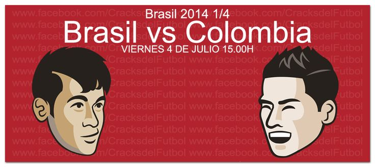 Mundial Brasil 2014 Brasil vs Colombia Viernes 4 de julio del 2014, 15.00H