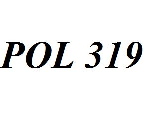 POL 319 Entire Class Course Answers Here: http://www.scribd.com/collections/4316332/POL-319