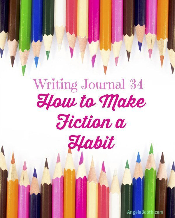 Writing Journal 34: How to Make Fiction a Habit - if you're writing fiction, you need to write a lot. Here's how to make it a habit: http://angelabooth.com/wp/2014/09/15/writing-journal-34-make-fiction-habit/