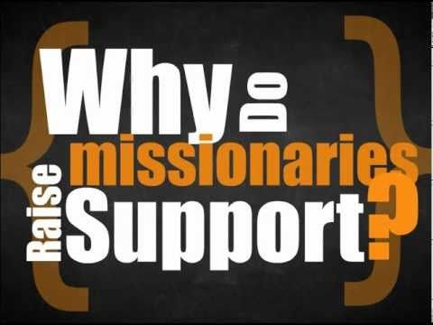 Explains why missionaries rely on the financial support of others to fund their ministries.