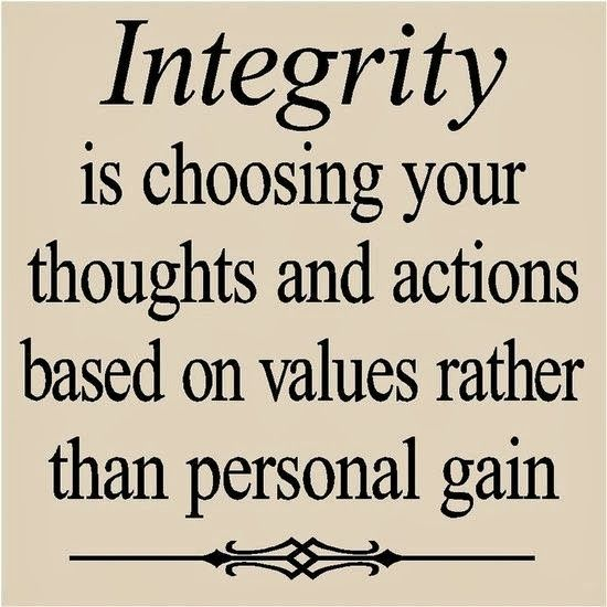 Integrity is choosing your thoughts and actions based on values rather than personal | Inspirational Quotes