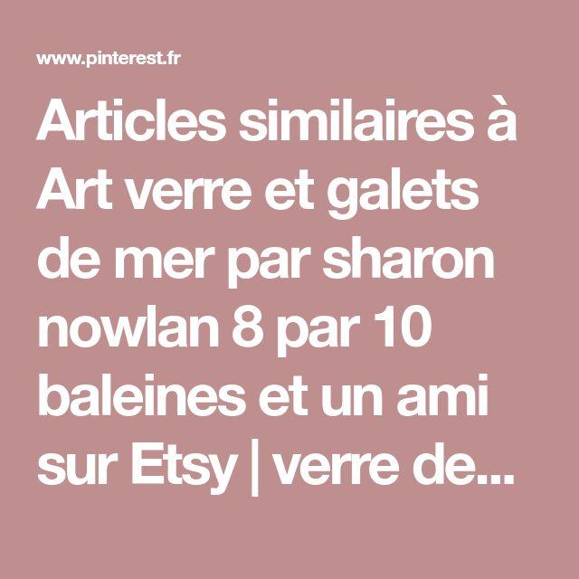 Articles similaires à Art verre et galets de mer par sharon nowlan 8 par 10 baleines et un ami sur Etsy  verre depoli mer   Pinterest  Galets, Verre et Amis