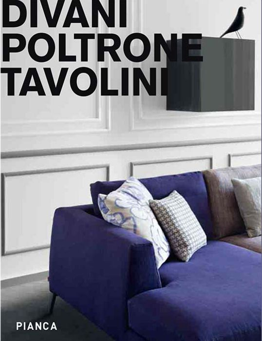 Catalago DIVANI POLTRONE TAVOLINI | SOFAS ARMCHAIRS COFFEE TABLES catalogue | PIANCA | www.pianca.com