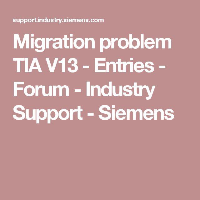 Migration problem TIA V13 - Entries - Forum - Industry Support - Siemens