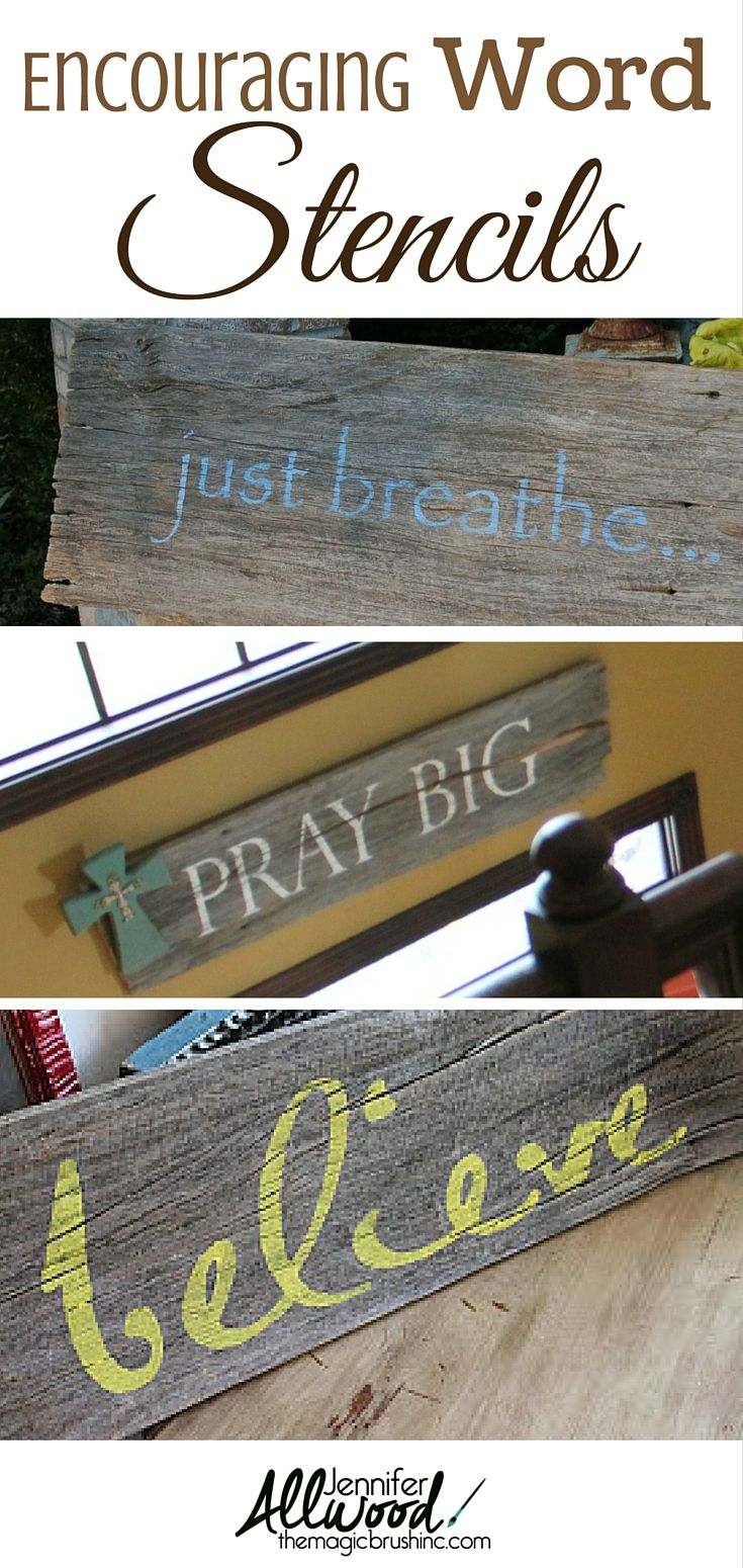 "DIY Encouraging word stencils on salvaged wood .  ""Just Breathe"",   ""Pray Big"" and  ""Believe"". Stencil details at on post.  More painting tips from theMagicBrushinc.com"