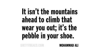 Mohammad Ali, DirtyYoga® Quote Collection 354. For more: www.DirtyYogaCo.com #yogaquotes #quotes