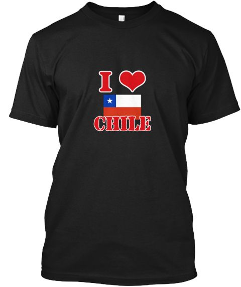 I Love Chile Black T-Shirt Front - This is the perfect gift for someone who loves Chad. Thank you for visiting my page (Related terms: I Heart Chile,Chile,Chilean,Chile Travel,I Love My Country,Chile Flag, Chile Map,Chile Language, Chi #Chad, #Chadshirts...)