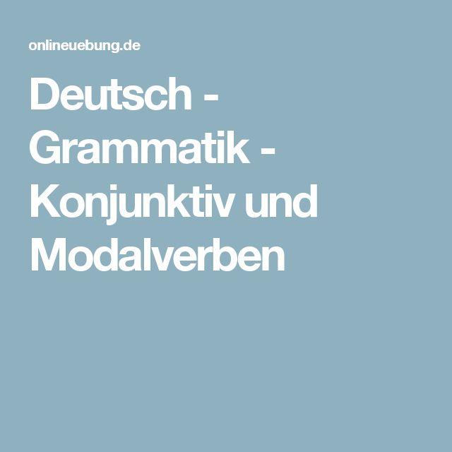 Deutsch - Grammatik - Konjunktiv und Modalverben