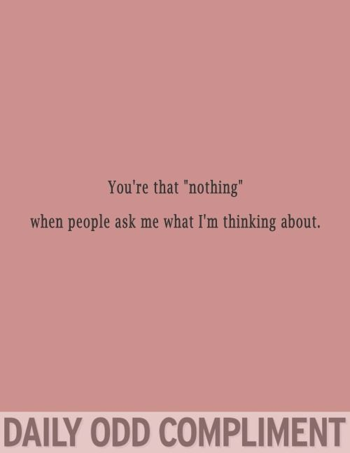 "Daily Odd Compliment  ""That Nothing"""