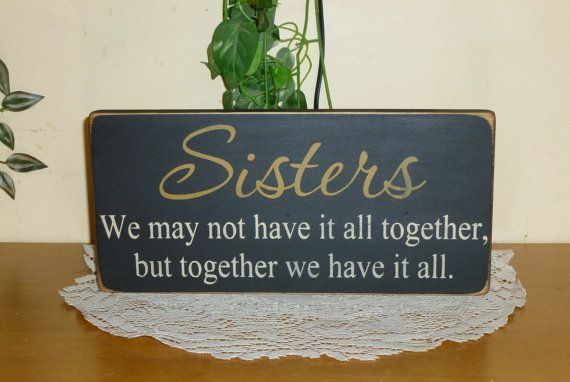 17 Best Ideas About Sister Sayings On Pinterest