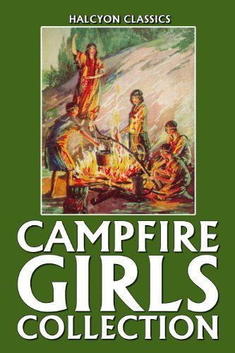 The Campfire Girls Collection: 26 Campfire Girls Stories ...