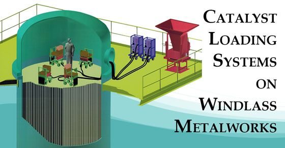 Windlass Metalworks offers catalyst loading system to the refining, petrochemical, and chemical industries. Though Catalyst Loading System fixed bed tubular reactors significantly reduces the time spent loading catalyst from two weeks (using a manual method) to three days.