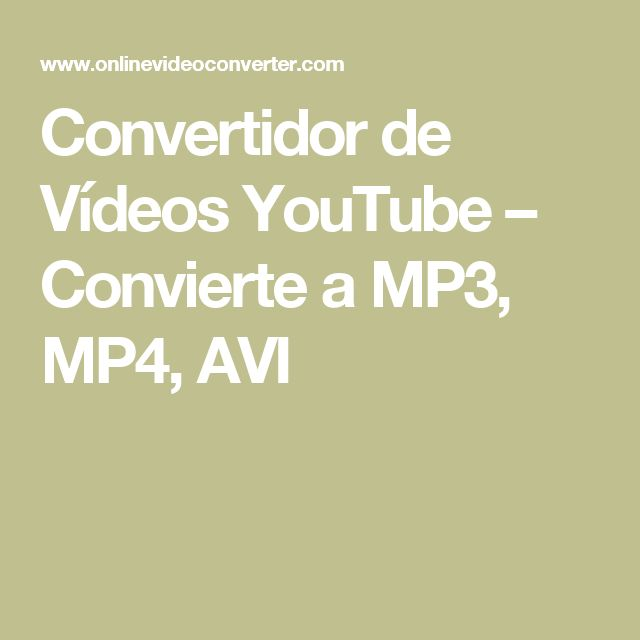 Convertidor de Vídeos YouTube – Convierte a MP3, MP4, AVI