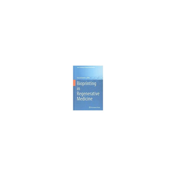 Bioprinting in Regenerative Medicine ( Stem Cell Biology and Regenerative Medicine) (Hardcover)