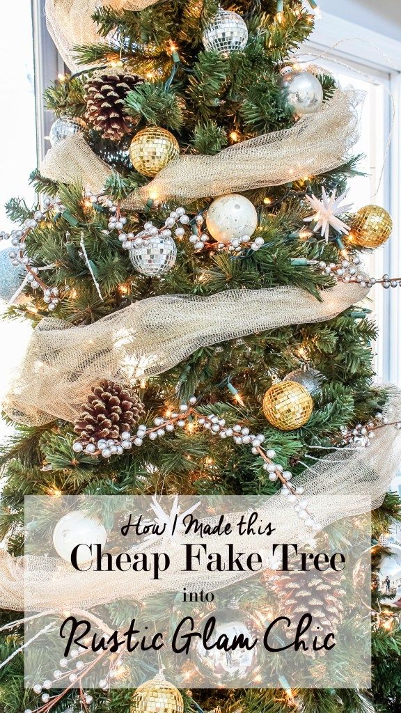 My Rustic Glam Christmas Tree From Cheap And Fake To Fabulous Glam Christmas Tree Glam Christmas Rustic Christmas Tree