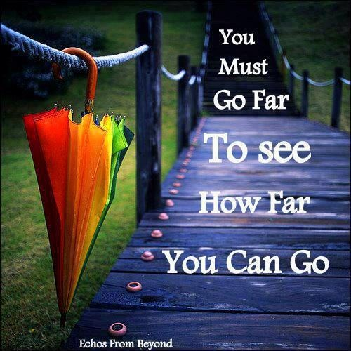 You must go far to see how much far you can go  www.surfnswift.comLife Quotes, Random Quotes, Asthma Quotes, Motivation Quotes, Epic Quotes, Empowering Quotes, Inspiration Quotes, Beautiful Quotes, Excel Quotes