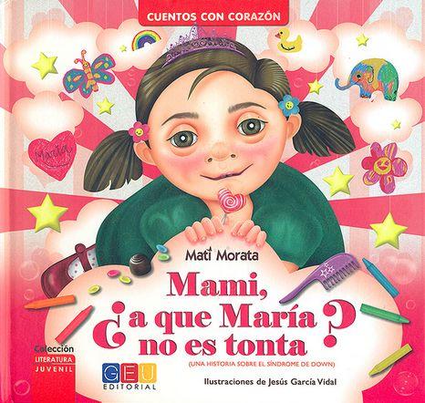 """Mami, ¿a que María no es tonta?"" - Mati Morata (Grupo Editorial Universitario) #sindromededown"