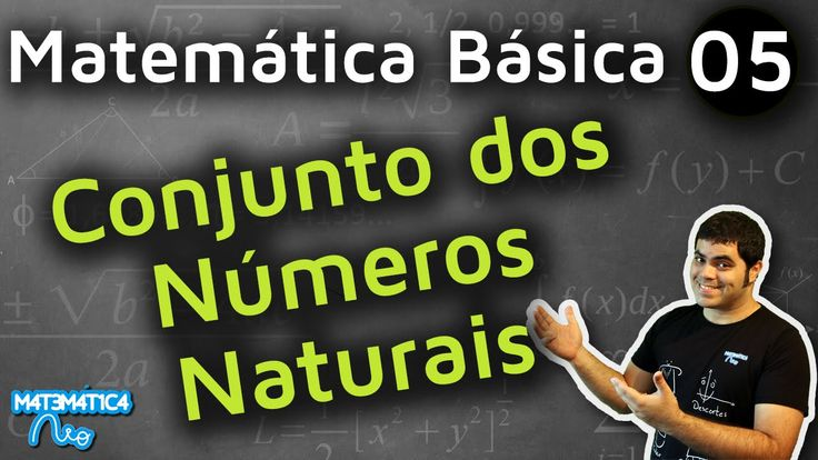 Conjunto dos Números Naturais | MATEMÁTICA BÁSICA #5