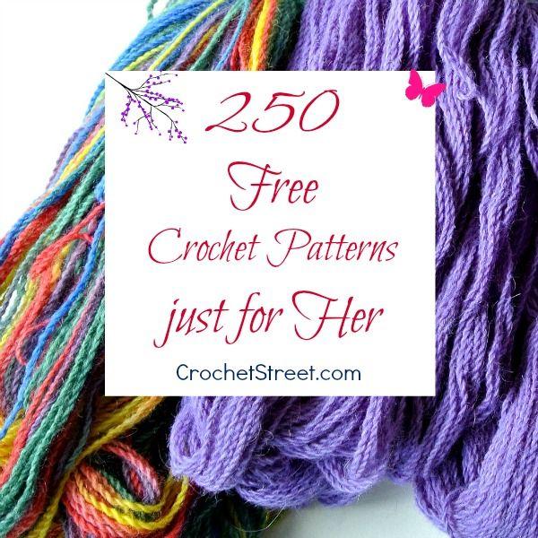 250 free crochet patterns just for Her on CrochetStreet.com