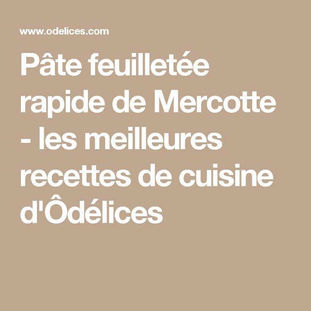 Pâte feuilletée rapide de Mercotte - les meilleures recettes de cuisine d'Ôdélices
