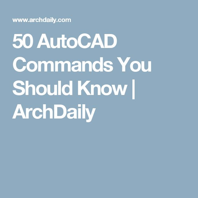 50 AutoCAD Commands You Should Know | ArchDaily
