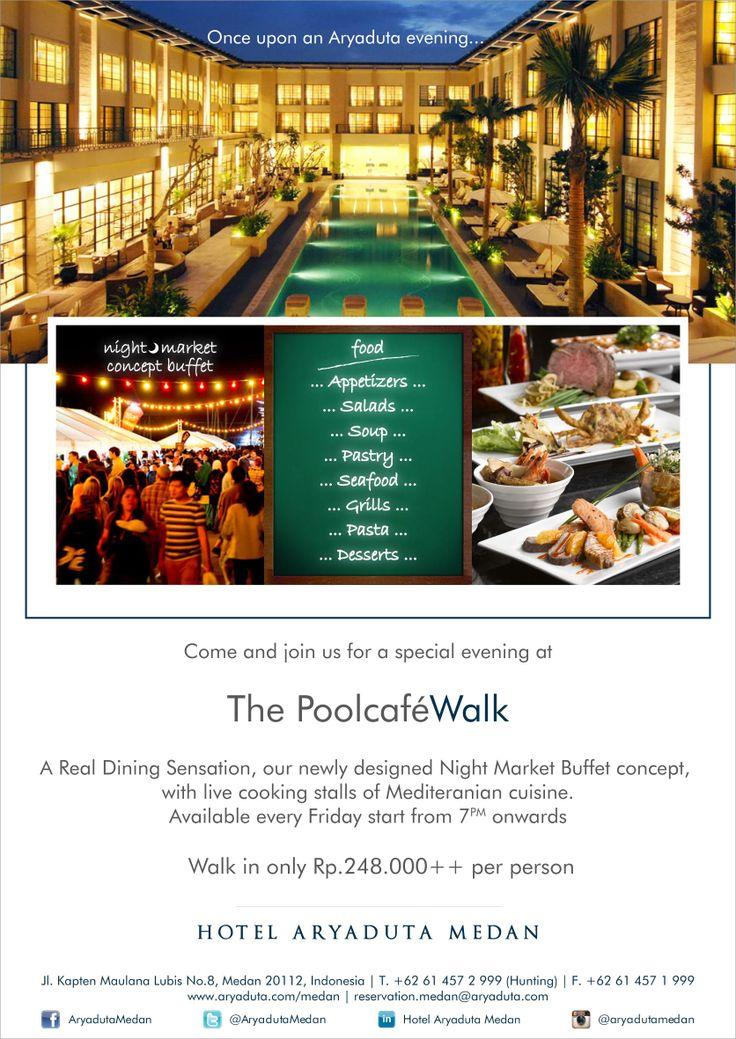 DealMedan.com - [Night Market Buffet] The PoolCafe Walk. A Real Dining Sensation, Live Cooking, Night Market & Poolside Movie At Hotel Aryaduta Medan. Hanya Rp. 150.000,-nett/orang - We Offer The Best Deals in Medan