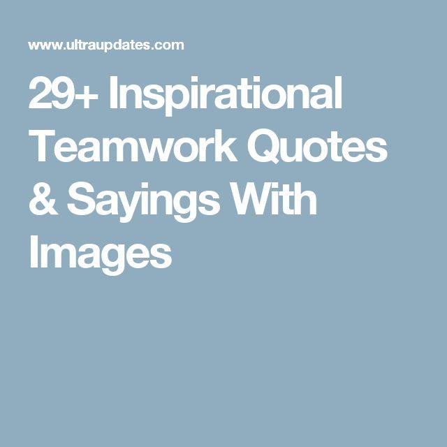 25 Best Motivational Quotes: Best 25+ Inspirational Teamwork Quotes Ideas On Pinterest