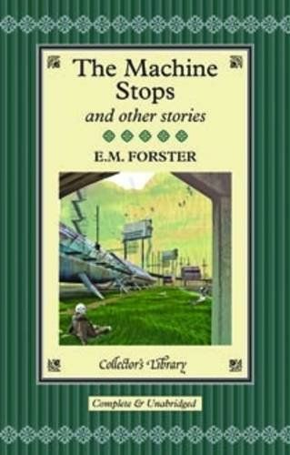 The Machine Stops and ther stories by E. M. Forster