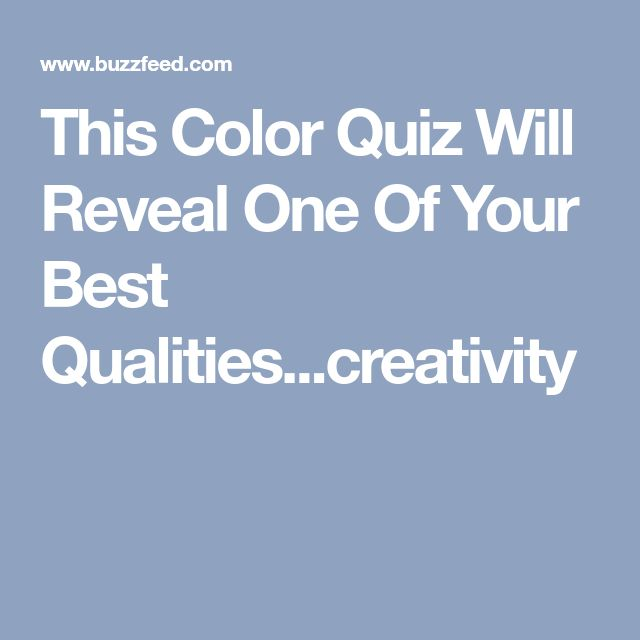 This Color Quiz Will Reveal One Of Your Best Qualities...creativity
