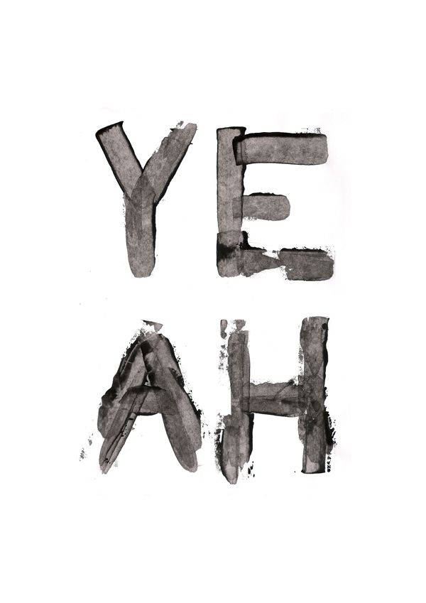YEAH. :) Yes, yep, sure, alrighty, absolutely, you betcha, affirmative... #Art #Typography #Positive_affirmation