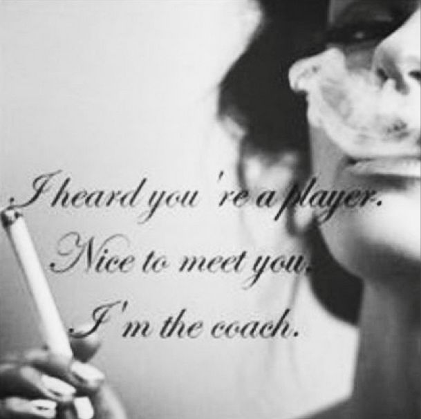 nice to meet you im the coach thats why