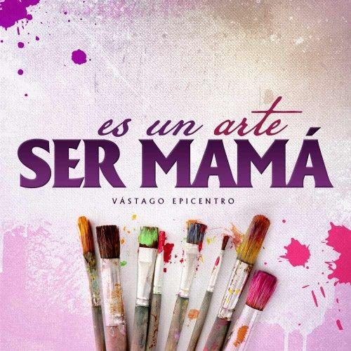 Es Un Arte Ser Mama-- Frases -- UUFFF! que lo es!!?!