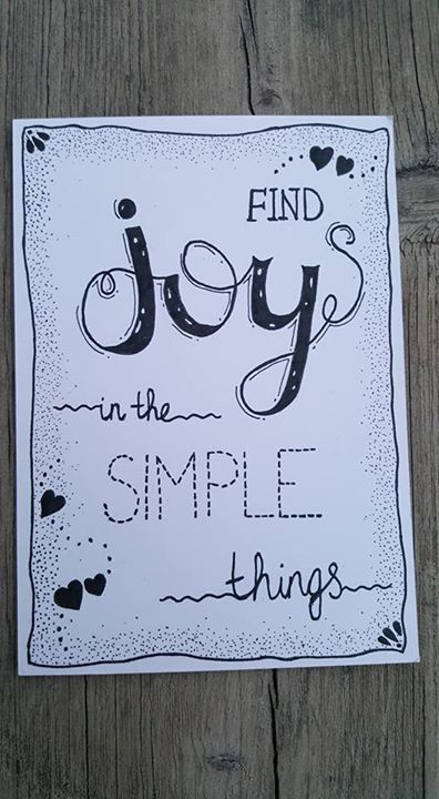 Find joy in the simple things.