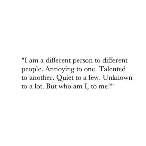 Who am I to me?  Probably everyone would find this difficult to answer. How often we think of what we think of ourselves? Maybe not even once.