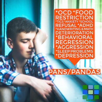 Sudden onset OCD, anorexia, regression, depression, adhd, anxiety, separation anxiety can all be due to PANS PANDAS
