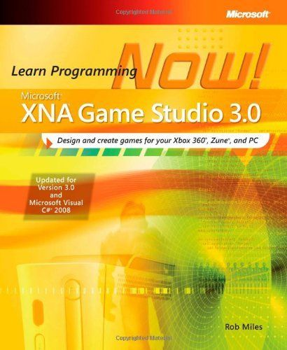 Microsoft® XNA® Game Studio 3.0: Learn Programming Now! (Pro - Developer) by Rob Miles. $22.79. Publisher: Microsoft Press; Second Edition edition (June 10, 2009). Edition - Second Edition. Publication: June 10, 2009