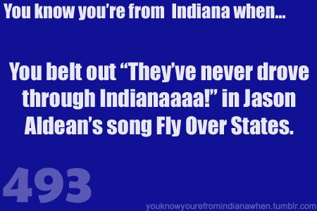 Ik im like barely frm indiana but lol just yes