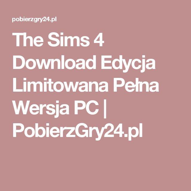 The Sims 4 Download Edycja Limitowana Pełna Wersja PC | PobierzGry24.pl