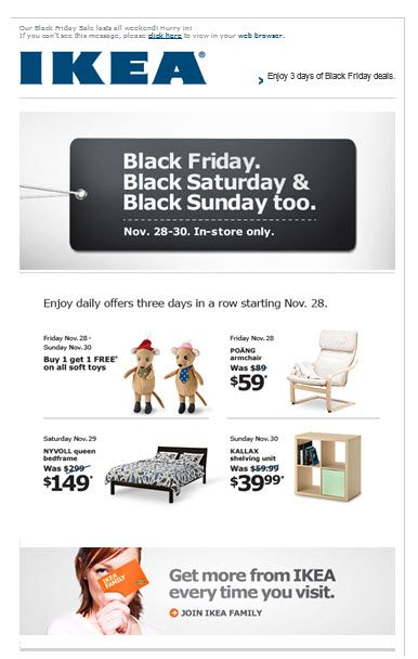 Simple email design by IKEA with a good use of white spaces. The Johnson box has been used well which will influence the receiver to open the email. Get more inspirations here http://bit.ly/1my1bEv