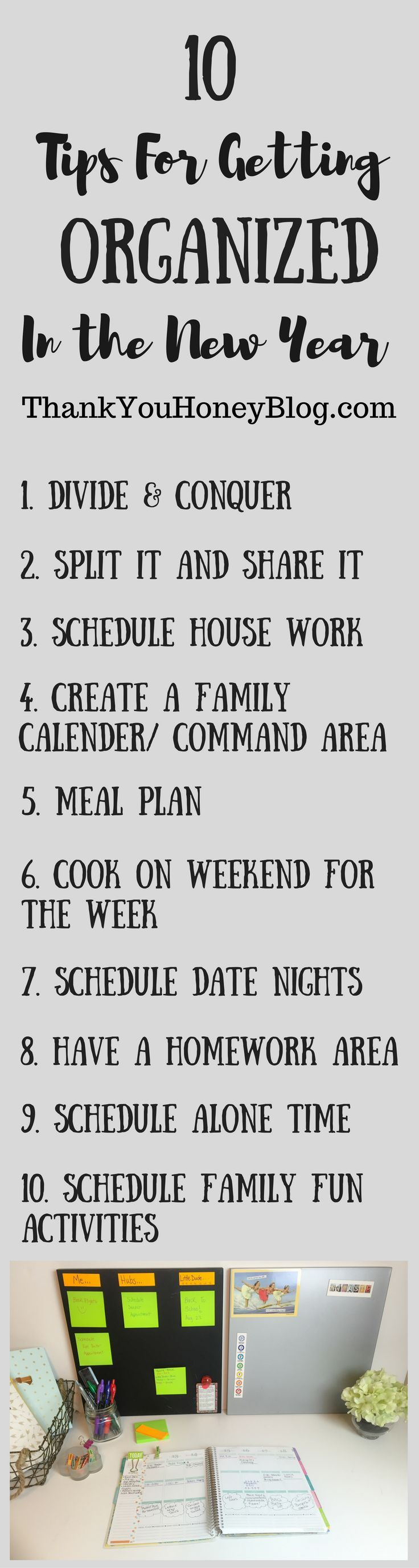 Here are 10 Tips for Getting Organized in the New Year, so you juggle and conquer it all! Read the whole article at ThankYouHoneyBlog.com. Click through & PIN IT! Follow Us on Pinterest + Subscribe to ThankYouHoneyBlog.com, 10 Tips for Getting Organized, New Year Resolutions, Goals, New Year, Tips, Printable, Organization, Goal Setting, Resolutions,Family, Organized